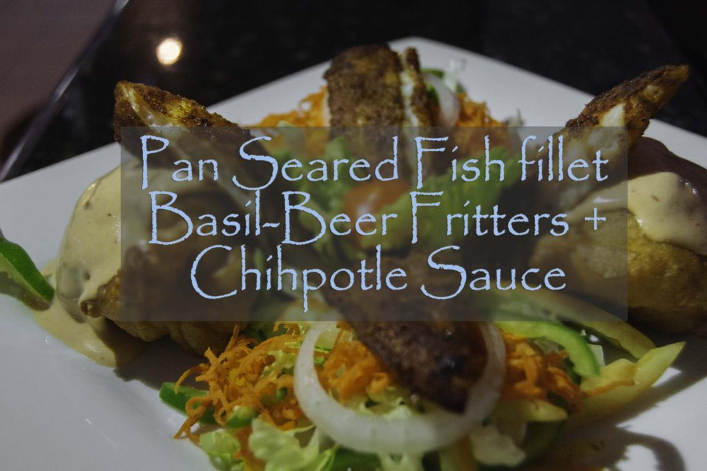Pan Seared Fish Fillet with Basil-Beer Fritters and Chipotle Sauce